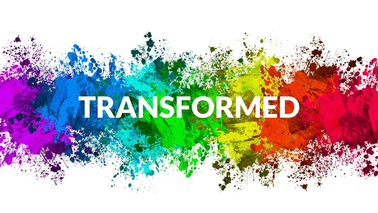Transformed // Romans 12:1-2