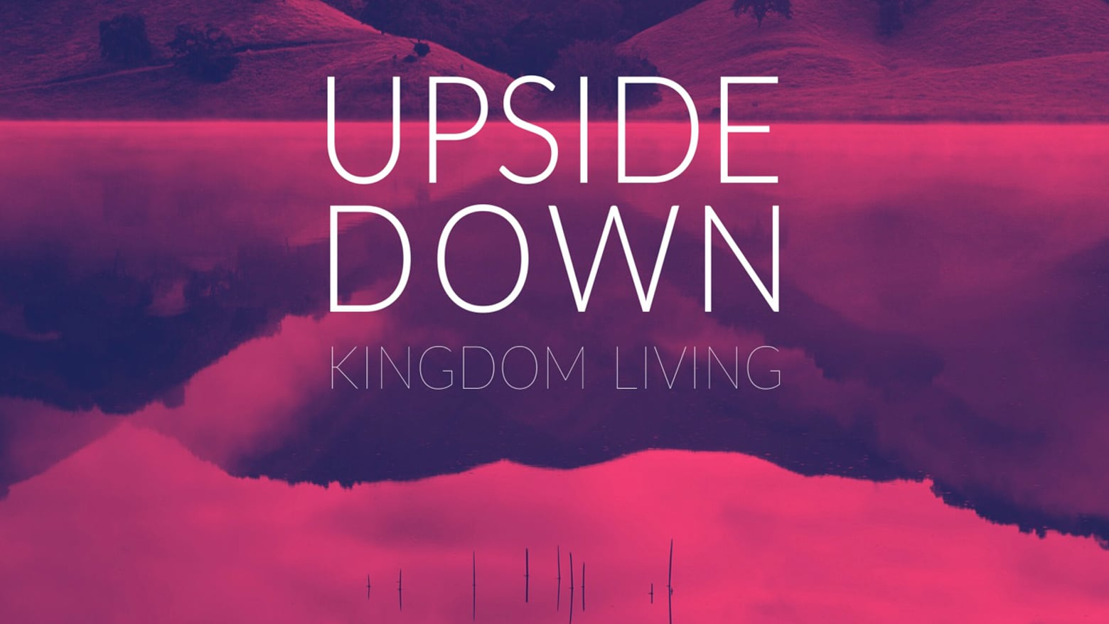 Upside Down Kingdom Living // Matthew 5:1-12